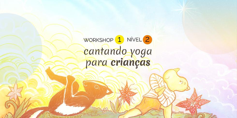 Workshop Cantando Yoga Para Crianças - Nível 2