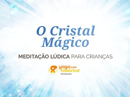 Prática: Meditação Lúdica O Cristal Mágico