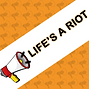 Life_s a roiot1.png