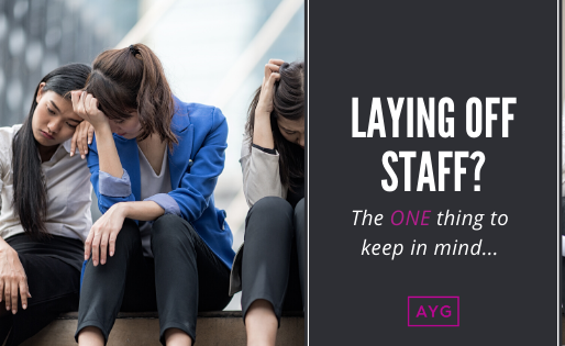 Laying off Staff? The one thing to keep in mind...