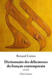 Dictionnaire des délicatesses du français contemporain (A-H)