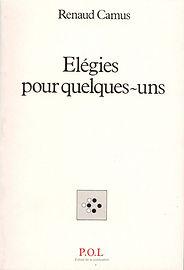 Élégies pour quelques-uns POL Renaud Camus