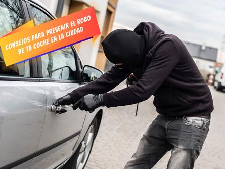 Consejos para prevenir el robo de tu coche en la ciudad