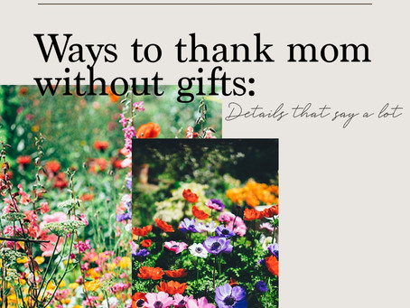 WAYS TO THANK MOM WITHOUT GIFTS: DETAILS THAT SAY A LOT