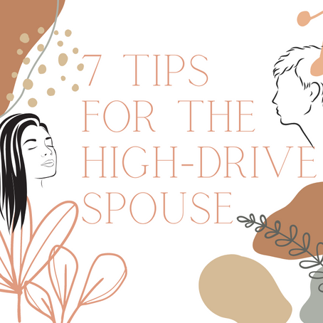 7 Tips for the High Drive Spouse