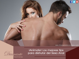 ¡Anímate! Los mejores tips para disfrutar del Sexo Anal, sigue el paso a paso: