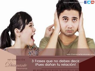 3 Frases que no debes decir ¡Pues dañan tu relación!