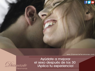 Ayúdate a mejorar el sexo después de los 30 ¡Aplica tu experiencia! sigue los tips:
