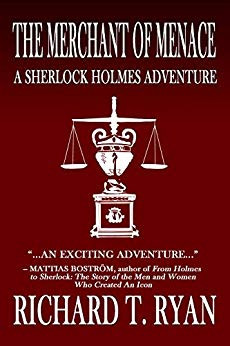 Book Review: The Merchant of Menace: A Sherlock Holmes Adventure by Richard T. Ryan