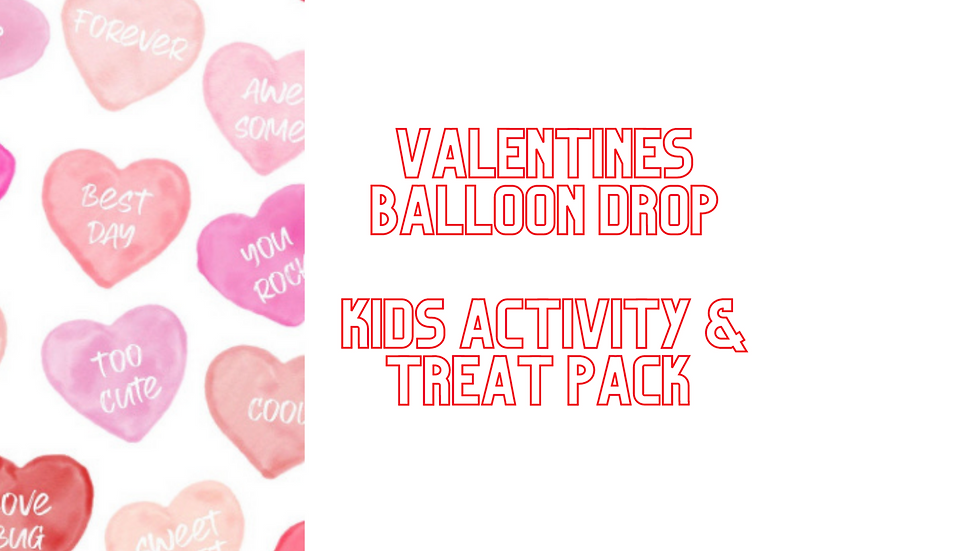 Valentines Balloon Drop - Kids Activity & Treat Pack Option