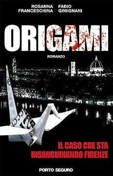 origami - fabio gimignani e rosanna franceschina - porto seguro editore - romanzo noir  e pulp