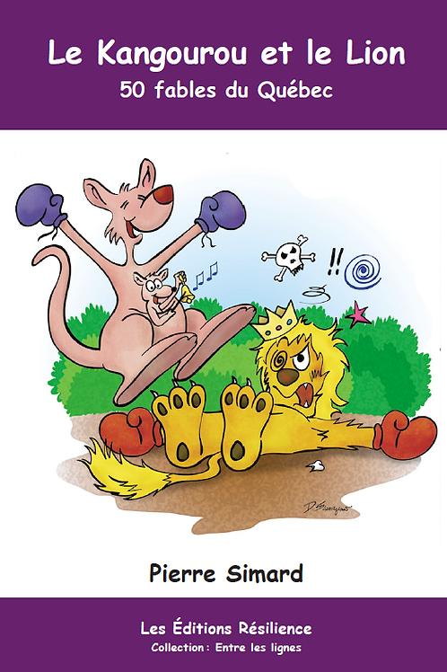 Le Lion et le Kangourou : 50 fables du Québec