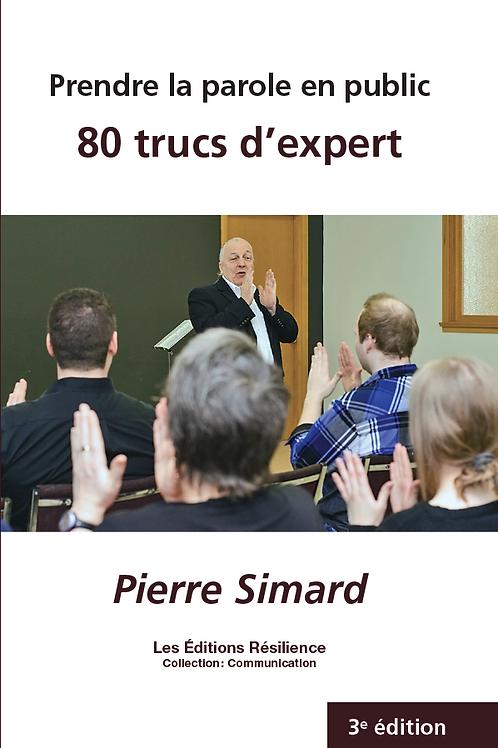 Prendre la parole en public : 80 trucs d'expert
