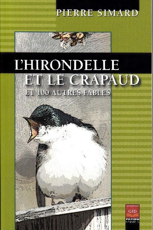 L'Hirondelle et le Crapaud et 100 autres fables.