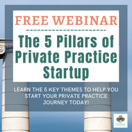 The 5 Pillars of Private Practice Startup