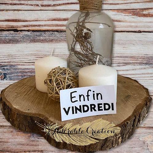 """Décalque de vinylenoir """"ENFIN VINDREDI"""""""