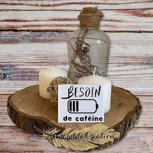 """Décalque de vinylenoir """"Besoin de caféine"""""""