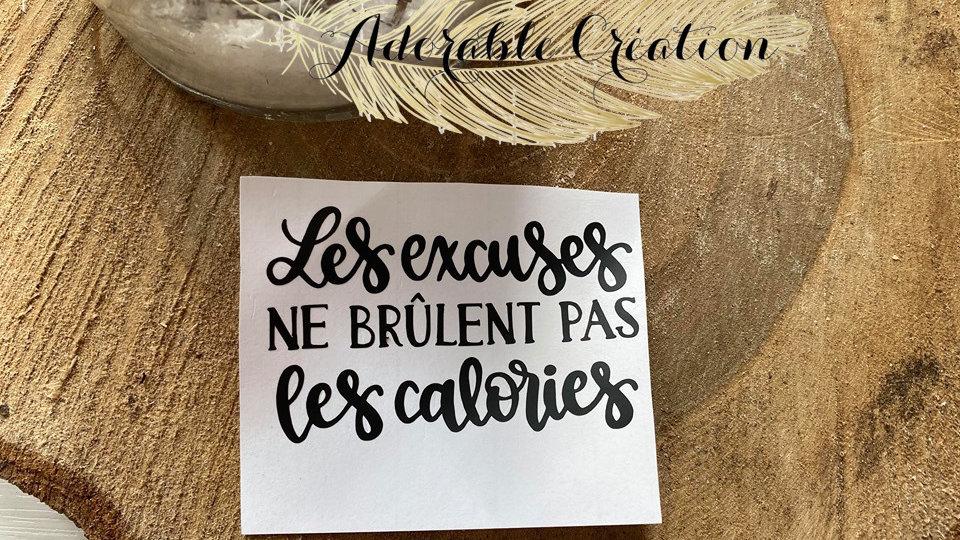 """Décalque de vinyle """"les excuses ne brûlent pas les calories"""""""