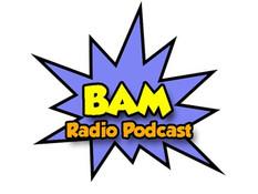 BAM Radio Show Podcast