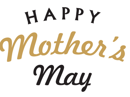 Happy Mother's May!