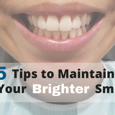 Tips to Maintain your Brighter Smile