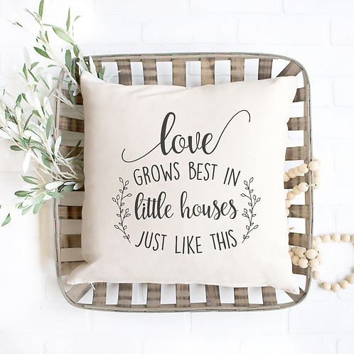 Love Grows Best Pillow Cover