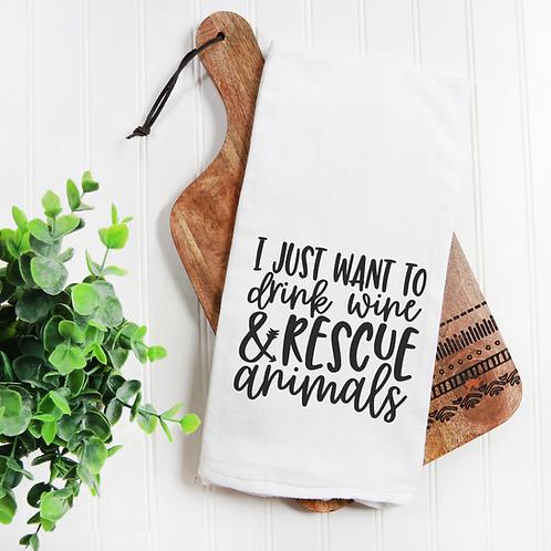 Drink Wine & Rescue Animals Flour Sack Towel