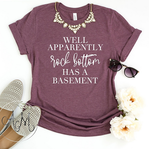 Rock Bottom Has a Basement Graphic T-Shirt