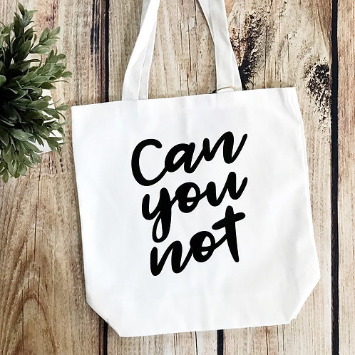 Canvas Tote - Can You Not
