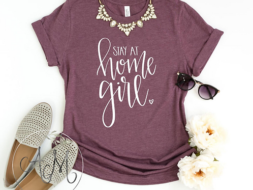 Stay at Home Girl T-Shirt