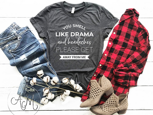 You Smell Like Drama T-Shirt