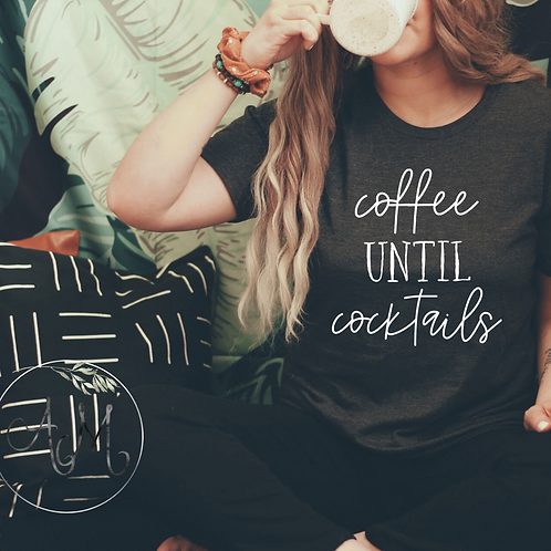 Coffee Until Cocktails Graphic T-Shirt