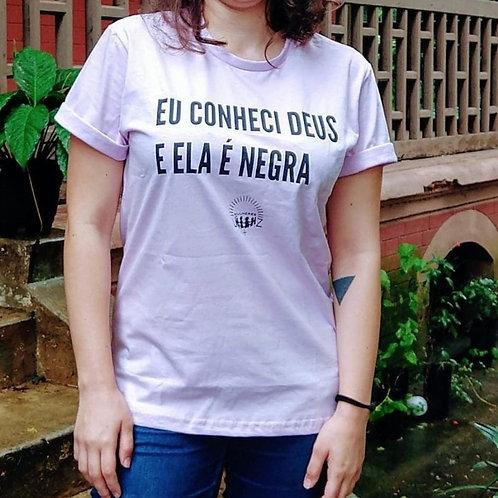 Camiseta EU CONHECI DEUS E ELA É NEGRA