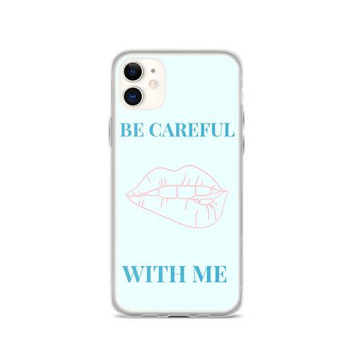 Be Careful Blue iPhone Case