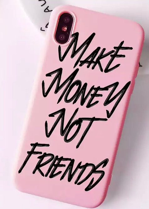 Make Money Not Friends