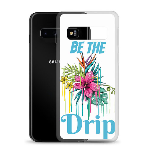 Be the Drip Samsung Case