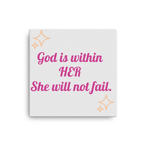 She will not Fail Canvas
