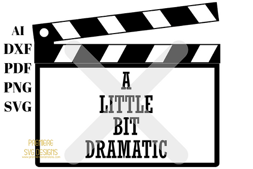 A Little Bit Dramatic With Clapper Board SVG