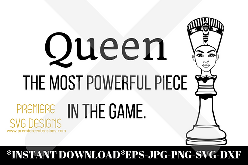 Queen The Most Powerful Piece In The Game SVG