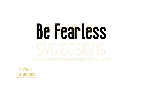 Be Fearless SVG