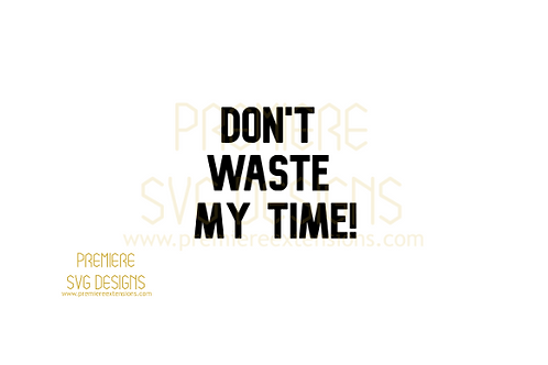Dont waste my time SVG