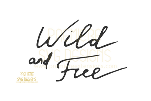 Wild And Free SVG
