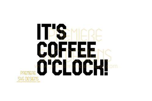 Its coffee o'clock SVG