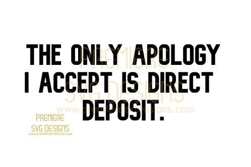 The Only Apology I Accept Is Direct Deposit SVG