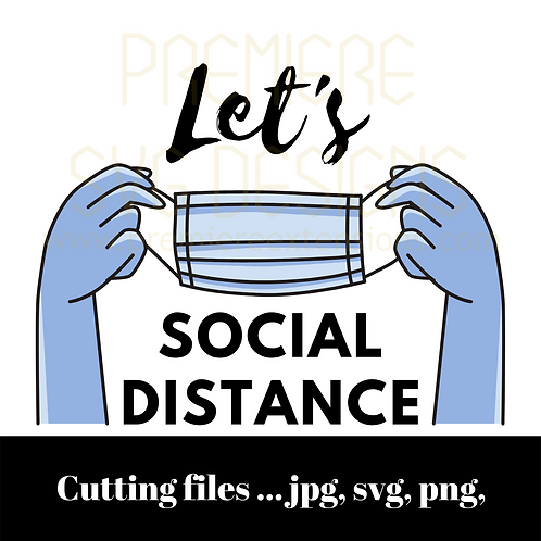 Blue Let's Social Distance SVG, files for Cricut, Silhouette