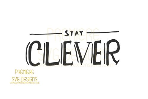 Stay Clever SVG