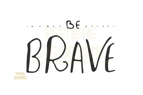 Be Brave SVG