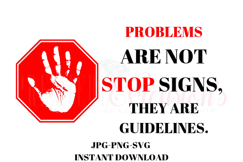 PROBLEMS  are not stop signs,   they are guidelines SVG