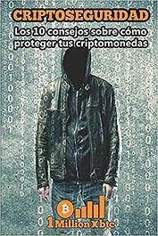 3CRIPTOSEGURIDAD- Los 10 consejos para proteger tus criptomonedas.jpg