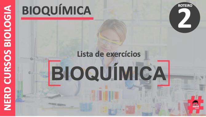 LISTA DE EXERCÍCIOS BIOQUÍMICA